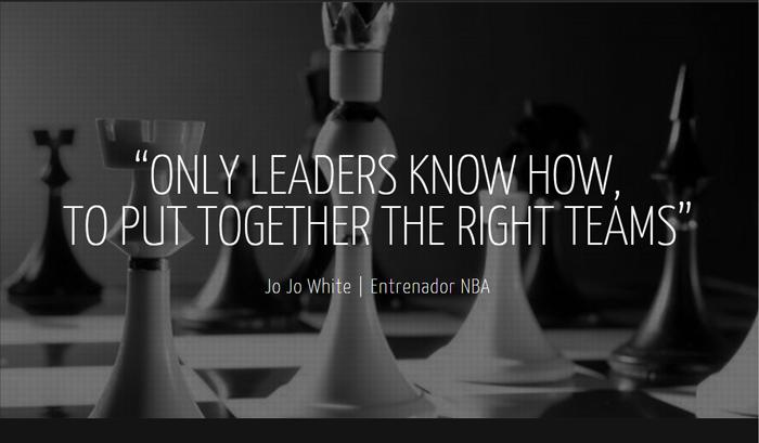 Sólo los líderes saben como reunir al equipo correcto
